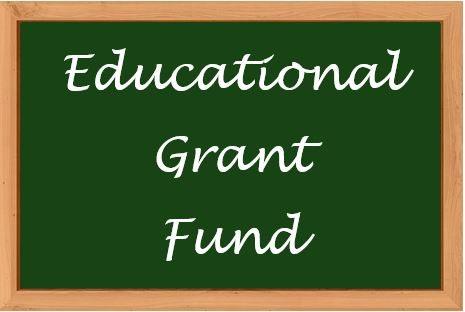 Educatioal Grant Fund